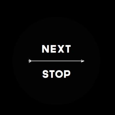 NEXT STOP…